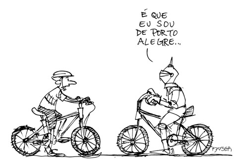 -It's because I'm from Porto Alegre. Cartoon by Kayser. Used with permission.