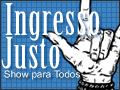 «Ingresso justo, Show para Todos». Imagem partilhada no site Ingresso Justo.