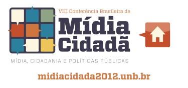 VIII Conferência Brasileira de Mídia Cidadã - Mídia, Cidadania e Políticas Públicas