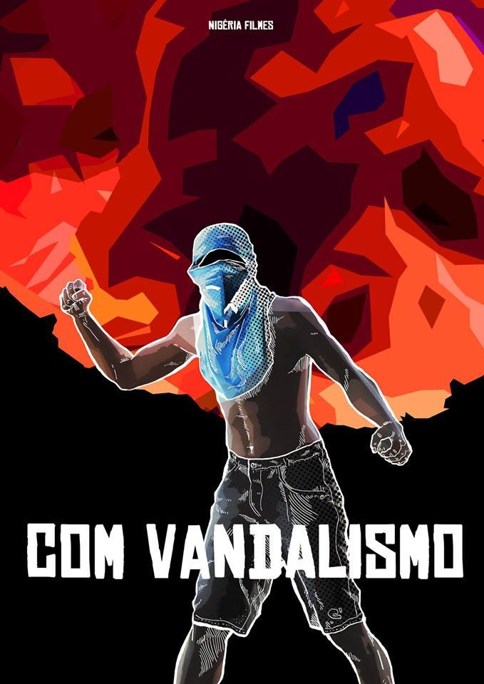 Cartaz do documentário Com Vandalismo na página de Facebook do Coletivo Nigéria.