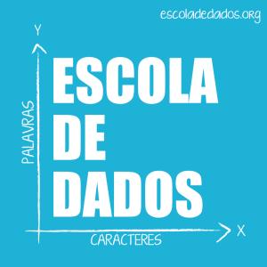 Website: escoladedados.org. Twitter: @EscolaDeDados
